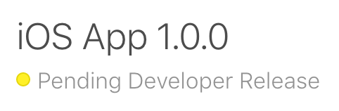 iOS App 1.0.0 Pending Developer Release